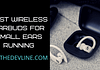 best wireless earbuds for small ears running