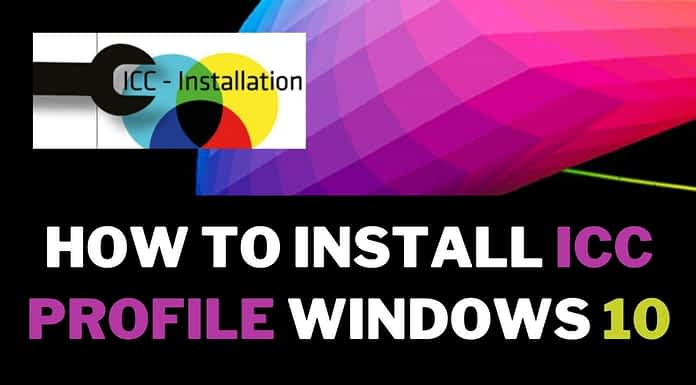 How To Install ICC Profile Windows 10