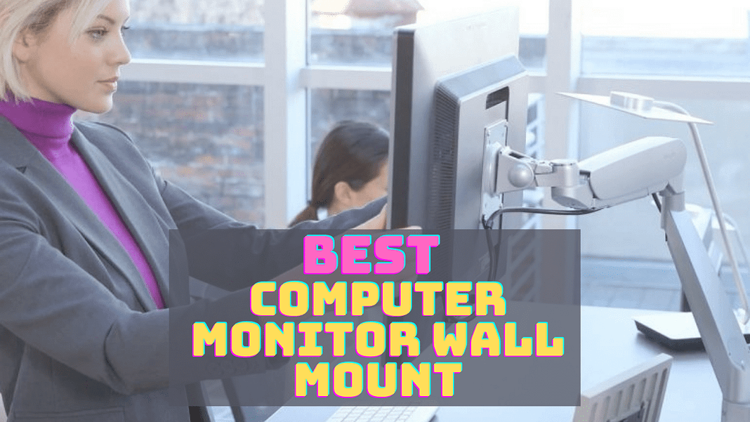 Best Computer Monitor Wall Mount