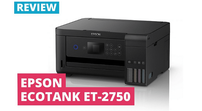 Epson EcoTank ET-2750 - Ecotank Printer Reviews