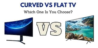 Curved vs Flat TV