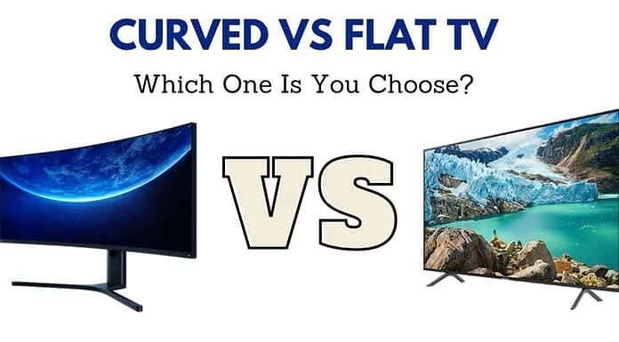 Curved vs Flat TV