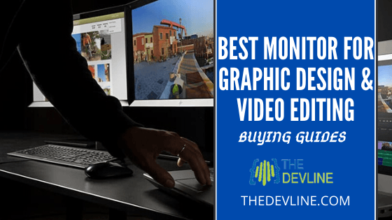 Best Budget Monitor For Graphic Design & Video Editing