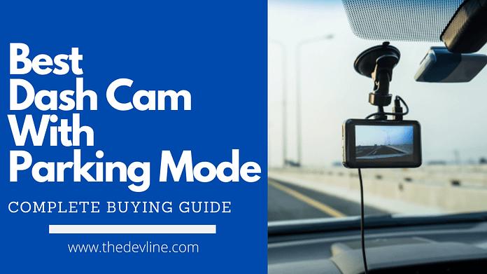 Best Dash Cam With Parking Mode