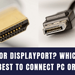 HDMI or DisplayPort
