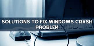 Solutions to Fix Windows crash problem